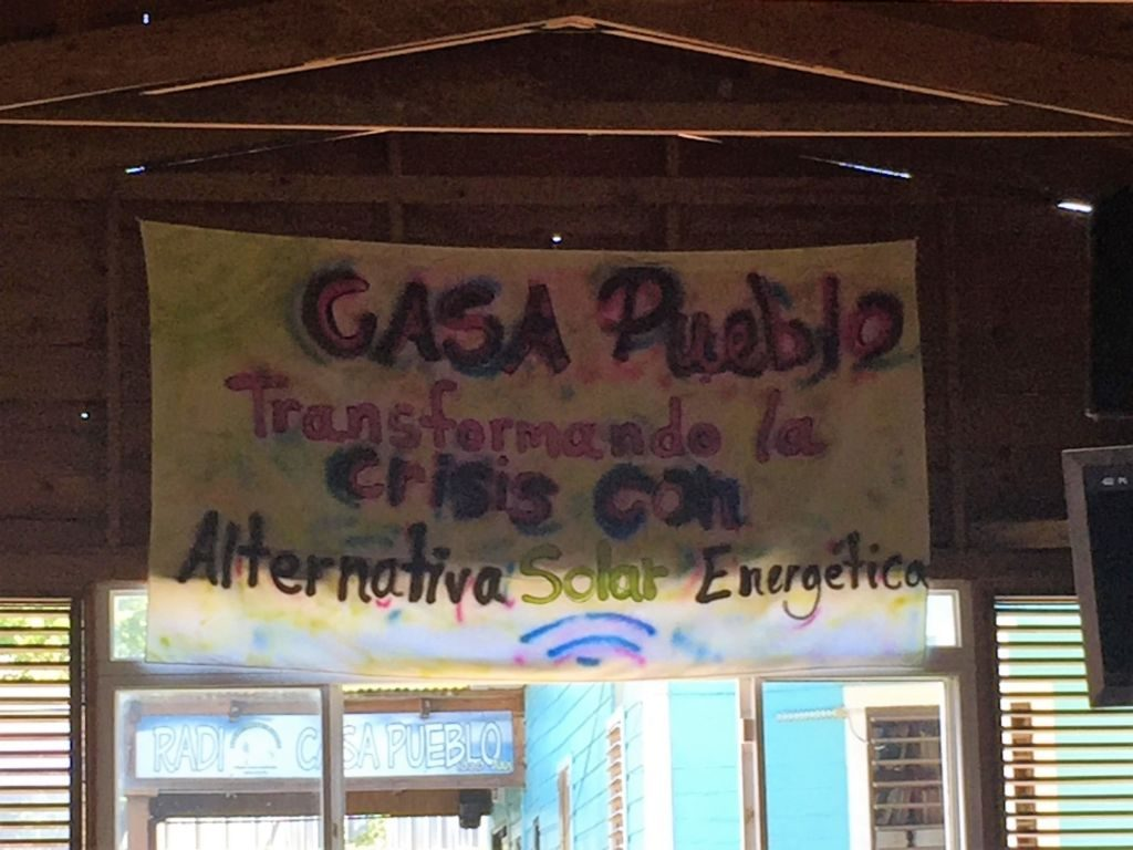 """Casa Pueblo Transforming the crisis with alternative solar energy"" Source Julia Hamm"