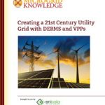 Creating a 21st Century Utility Grid with DERMS and VPPs