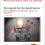 Microgrids for Retail Report: How Retailers Can Increase Electric Reliability