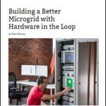 Building a Better Microgrid with Hardware in the Loop