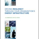 Driving Resiliency Through Your Organization's Energy Infrastructure