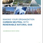 Making Your Organization Carbon Neutral With Renewable Natural Gas
