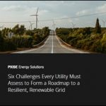 Creating a Resilient, Renewable Grid: Six Challenges Every Utility Must Assess