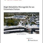 High Reliability Microgrids for an Uncertain Future