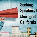Interested in Speaking at Microgrid California? Applications are Due August 16!